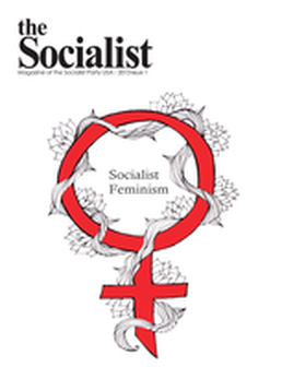 The Socialist - Socialist Feminism Issue Now Online